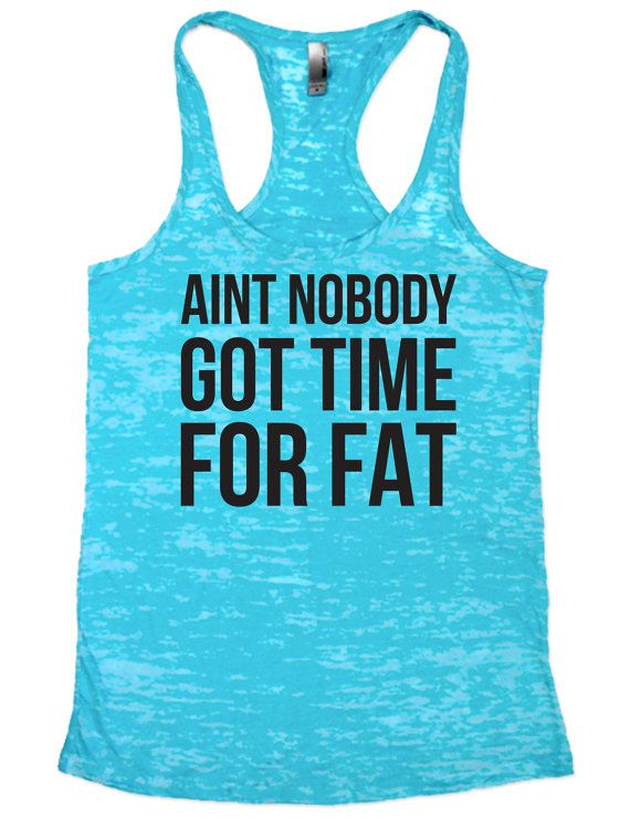 Aint nobody got time for fat